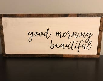 Good Morning Beautiful wood sign - sign - wooden sign - gift