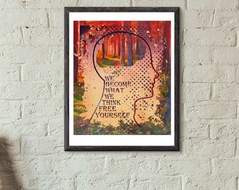 INSTANT DOWNLOAD  We become what we think free yourself print,  up to 20/24 inches