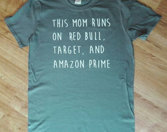 This Mom Runs On Red Bull, Target, and Amazon Prime/ This Mom Runs On