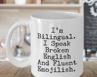 Bilingual English and Emojilish - Funny Mug Sarcastic Sayings