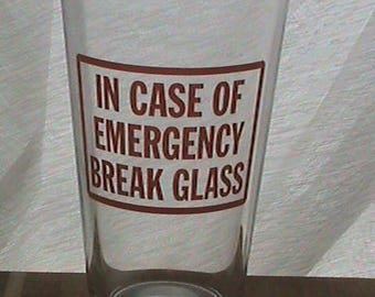 In case of Emergency ... Pint Glasses
