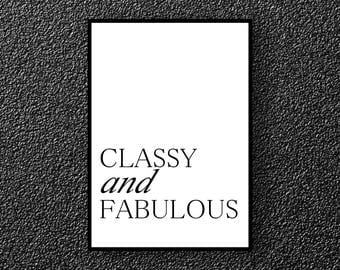 Classy and fabulous print, Fabulous sign print, Fabulous quote print, Women quote print, Fabulous art print, Classy typography