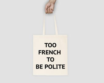 "TOTE bag ""Too french to be polite"""