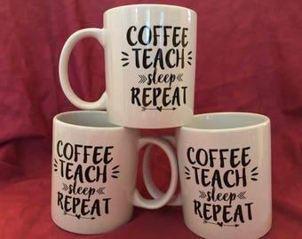 Coffee, Teach, Sleep, Repeat Teacher Mug