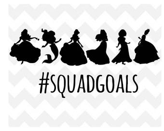 Disney Princess Squad Goals svg, Disney squad goals svg, Disney svg, Ariel svg, cricut, silhouette, svg, png, Cut Print Mug Shirt Decal