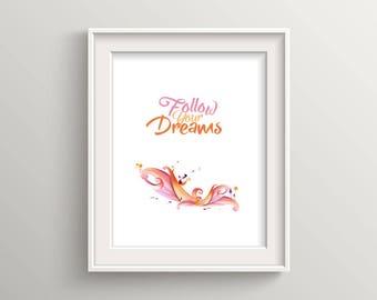 Follow your dreams, motivational art, inspiration print, nursery art, pink, dreamy, kids room art, teenage room art, disney, cartoon, gift