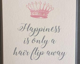 Happiness Is Only A Hair Flip Away (Greeting Card)