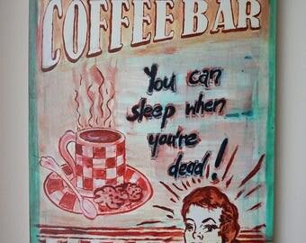 "coffee bar ""you can sleep when You're dead !"""