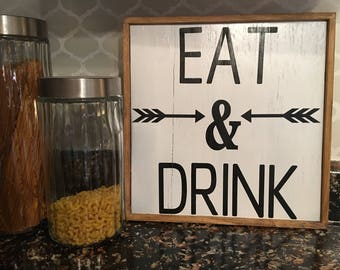 Eat an Drink Wooden sign