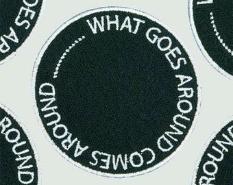 What Goes Around... iron on / sew on embroidered patch ***Made in the UK***