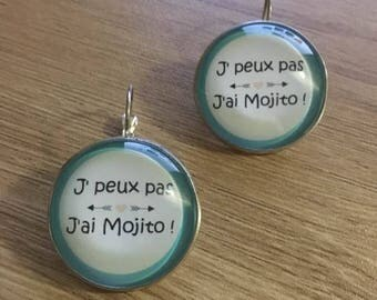 "Earrings ""I can't j have mojito"""