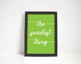 The Sweetest Thing - Downloadable printable A4 or A3 artwork. Instant Download