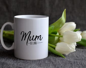 """Mug white mum since... """"Mum is.""""... Personalized Coffee Cup - Mother's day"""