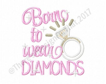 Born to wear diamonds embroidery design, diamond ring embroidery design, diamond embroidery design, ring applique
