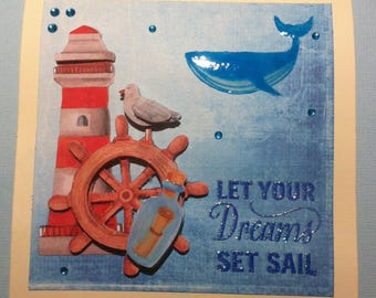 Let your dreams set sail nautical theme, 3D card