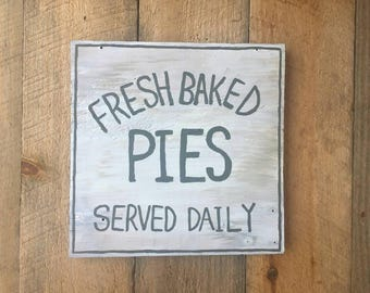Fresh Baked Pies Sign // Served Daily // Kitchen Sign // Wooden Sign // Farmhouse Sign // Fixer Upper Style Sign // Rustic Sign