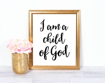 I Am A Child Of God, Christian Art, Bible Verse, Motivational Poster, Inspirational Wall Art, Office Art, Printable Art, Wall Decor, 8x10