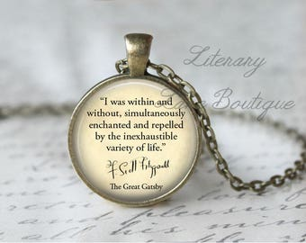 The Great Gatsby, 'The Inexhaustible Variety Of Life', F. Scott Fitzgerald Quote Necklace or Keyring, Keychain.