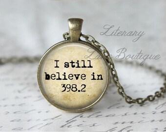 I Still Believe In 398.2, Dewey Decimal System, Typewriter Font Quote Necklace or Keyring, Keychain.