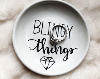 Blingy Things Ring Dish | Ring Holder | Jewelry Holder | Hand Lettered | Gift For Her | Trinkets