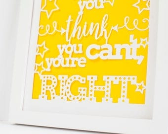 Papercut | Whether you think you can or you think you can't you're right | Goddaughter Gift | Neutral Gender Decor | Gift for Godchild