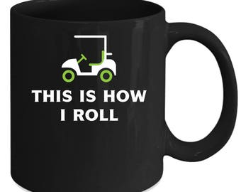 Golf Player - This is how I roll Gift, Christmas, Birthday Present for Golf Player Black Mug