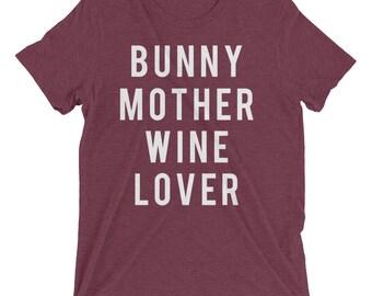Bunny Mother Wine Lover Tee