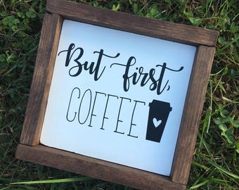But first coffee framed farmhouse sign