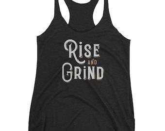 Rise and Grind Women's Racerback Tank // Motivational Tank // Workout Tank // Fitness Tank // Determination Tank // Hard Work Tank