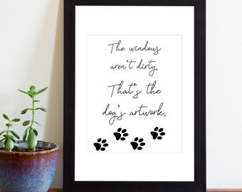 The Windows Aren't Dirty That's the Dog's Artwork Sign, Printable Sign, Instant Download