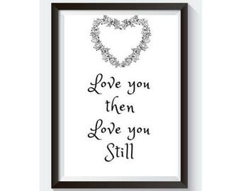 Wedding Anniversary Engagement Decoration Love You Still Printable quote Wall Decor Digital Download A4