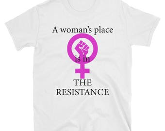 A woman 39 s place is in the resistance svg file for T shirt printing place