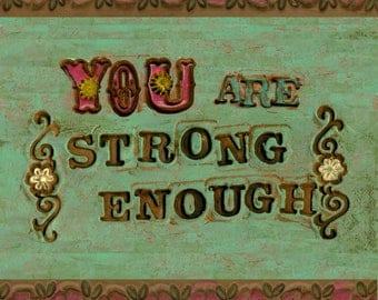 You Are Strong Enough ArtPrint