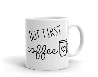 But first coffee mug, coffee mug, coffee, humor, coffee lover, caffeine, mug, cup