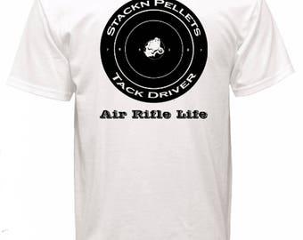 T-shirt Stackn Pellets Tack Driver Air Rifle Life