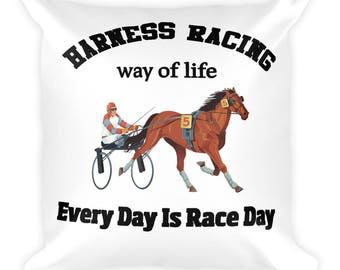 Harness Racing Way Of Life Every Day Is Race Day Pillow