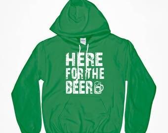 Here For The Beer, Beer Sweatshirt, St. Patrick's Day Shirt, Irish Shirt, Drinking Shirt, Gift For Her, For Her, Gift For Him, For Him