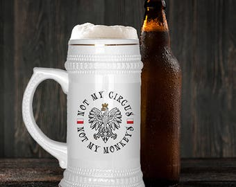 Not My Circus Not My Monkeys Beer Stein