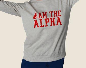 I Am The Alpha sweatshirt Teen Wolf #J