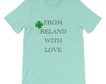From Ireland With Love St. Patrick's Day Irish T-Shirt Enjoy Paddy's Day In Style