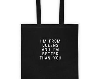 I'm From Queens and I'm Better Than You Tote Bag Sarcastic Funny Gift for Long Island City, LIC, Astoria, Greenpoint