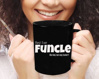 Funcle mug,funcle gift for Uncle,an uncle gift,for a fun uncle,a cool uncle gift,a funny best uncle mug for a funny uncle