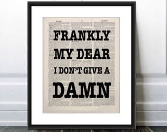 Rhett Butler Popular Quote Frankly my dear I don't give a damn, Inspirational Quote,Frankly My Dear,Humorous gift,Gift for Her, gift husband