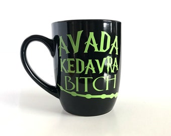 Avada Kedavra Bitch Mug, Harry Potter Mug, Coffee Mugs, Custom Coffee Mug, Funny Coffee Mugs, Cool Coffee Mug, Unique Coffee Mug, Coffee Mug