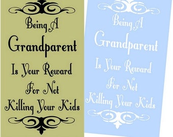 BEING A GRANDPARENT... Stencil Humorous Cute for Sign Painting, Wood Crafts and more