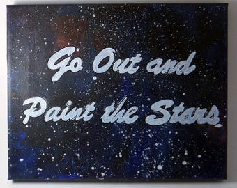 Galaxy Quote Acrylic Painting 8x10 Stretched Canvas
