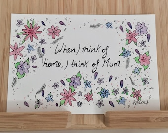 When I think of home, I think of mum- Typogoraphy and Illustration- Quote