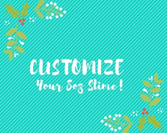 Customize Your 8oz Slime!