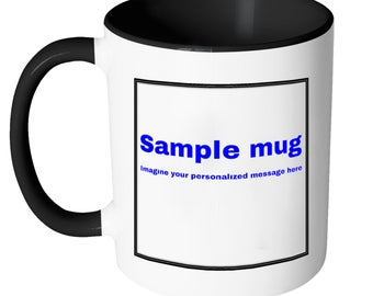 Personalize your accent mugs 11oz