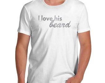 Novelty Gifts For Men I Love His Beard Men's T-Shirt